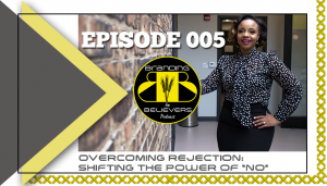 Episode 005 Overcoming Rejection