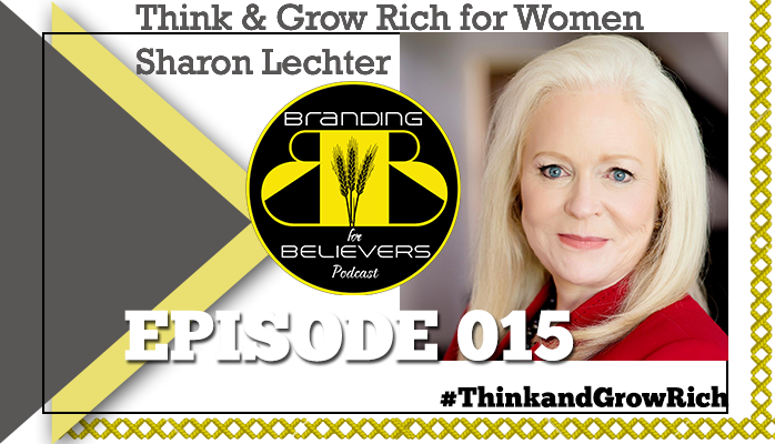 Episode 015 Think and Grow Rich for Women: Sharon Lechter