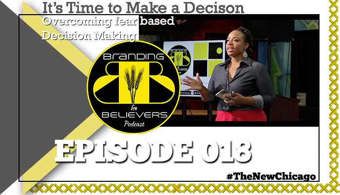 Episode 018 – It's Time to Make a Decision