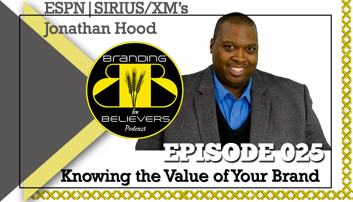 Episode 25: Knowing the Value of Your Brand