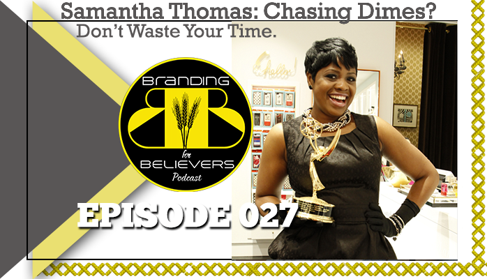 Chasing a Dime? Don't Waste Your Time: Samantha Thomas
