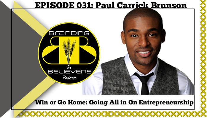 Ep 31 Paul Carrick Brunson: Going All In on Entrepreneurship