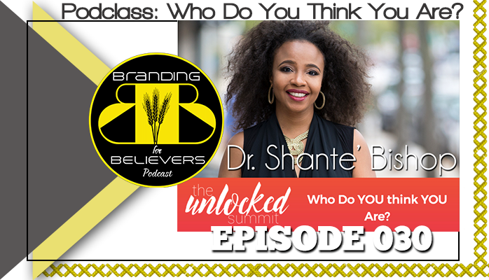 Ep. 30 Who Do You Think Are? Unlocking Your Identity