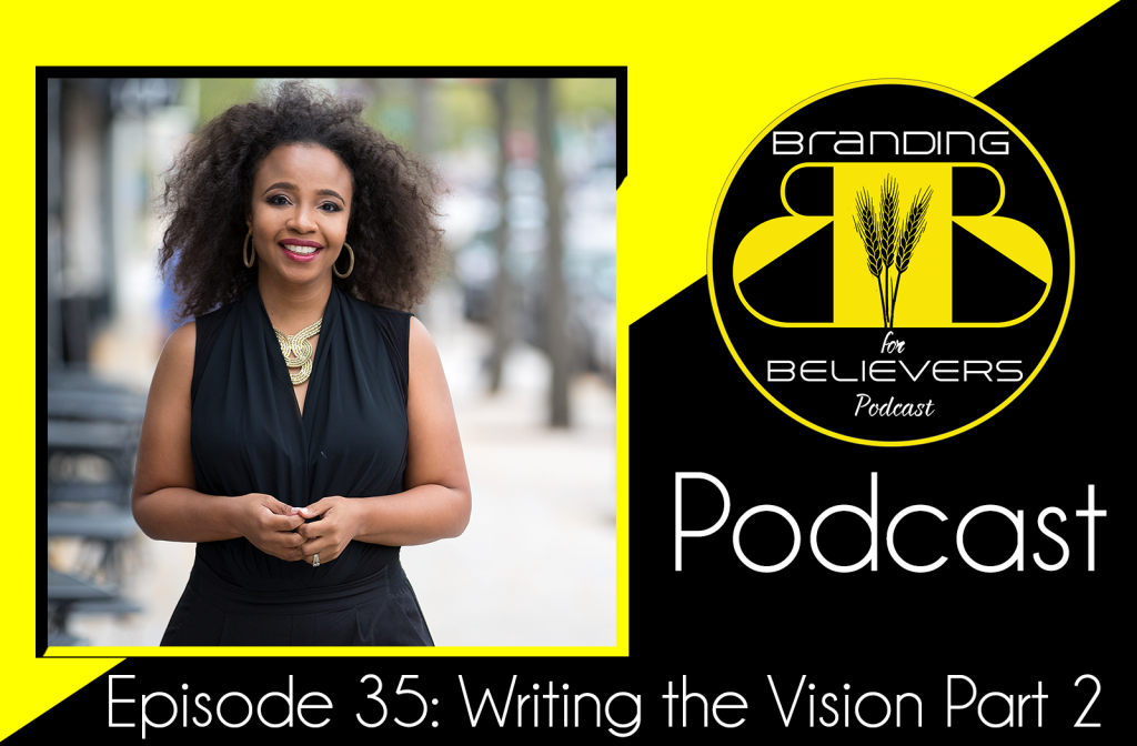 Ep. 35 Writing the Vision Part 2