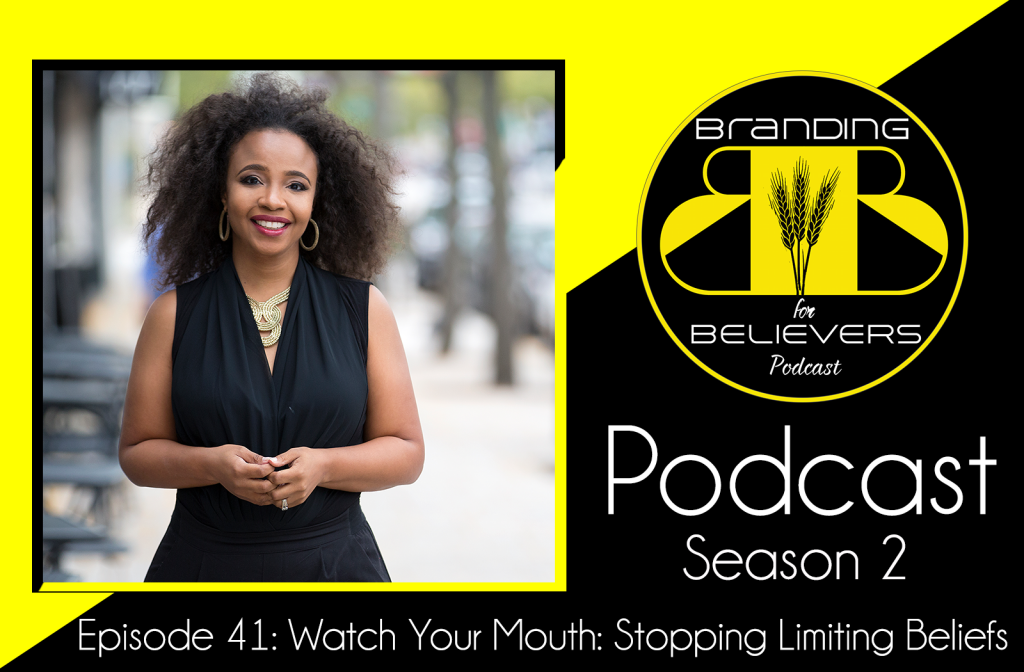 S2. Ep 41 Watch Your Mouth: Stop Limiting Beliefs