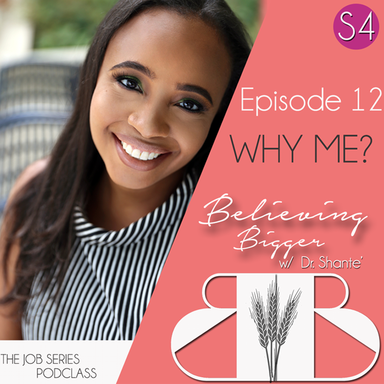 S4 Ep:12 The Job Series Part 2 – Why Me